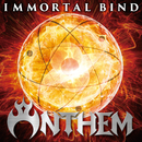 IMMORTAL BIND/ANTHEM