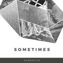 sometimes/Ggomagyun