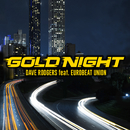 GOLD NIGHT/DAVE RODGERS feat. Eurobeat Union
