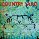 BOWS AND ARROWS/COUNTRY YARD