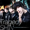 Tragedy/SHIN