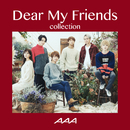 Dear My Friends Collection/AAA