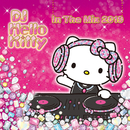 DJ Hello Kitty In The Mix 2019/DJ Hello Kitty
