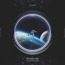 Dream ship feat. Shurkn Pap, VILLSHANA/DJ RYOW