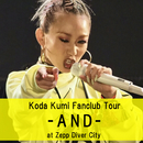 Koda Kumi Fanclub Tour - AND -/倖田來未