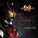 Destiny's Play/TETRA-FANG