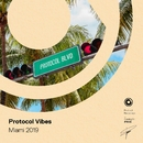 Protocol Vibes - Miami 2019/Various Artists