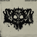 Danger Days/Yellow Claw