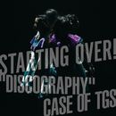"STARTING OVER! ""DISCOGRAPHY"" CASE OF TGS/東京女子流"