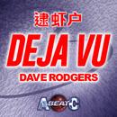 DEJA VU/DAVE RODGERS