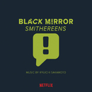 BLACK MIRROR : SMITHEREENS ORIGINAL SOUND TRACK/坂本龍一