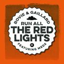 Run All the Red Lights/Bovie & Gaillard feat. Meds
