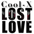 Lost Love/Cool-X