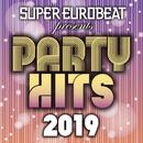 SUPER EUROBEAT presents PARTY HITS 2019/VARIOUS ARTISTS