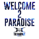 WELCOME 2 PARADISE/THE RAMPAGE from EXILE TRIBE