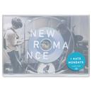 NEW ROMANCE/I HATE MONDAYS