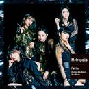 Metropolis~メトロポリス~/フェアリーズ