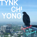 Guest on the Balcony/Tynk Chiyong