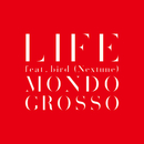 LIFE feat.bird (Nextune)/MONDO GROSSO