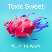 Toxic Sweet feat.JP THE WAVY
