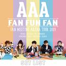 AAA FAN MEETING ARENA TOUR 2019 ~FAN FUN FAN~SETLIST/AAA
