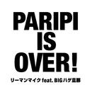 PARIPI IS OVER/リーマンマイク
