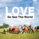 Go See The World/LOVE