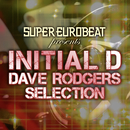 SUPER EUROBEAT presents INITIAL D DAVE RODGERS SELECTION/DAVE RODGERS