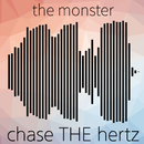 the monster/chase THE hertz