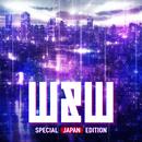 W&W SPECIAL JAPAN  EDITION/W&W