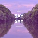 Say say/Ggomagyun