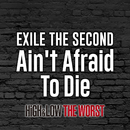 Ain't Afraid To Die/THE SECOND from EXILE