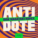 ANTIDOTE (DISK NAGATAKI Remix)/FAKY