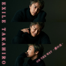 ON THE WAY ~愛の光~/EXILE TAKAHIRO