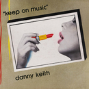 KEEP ON MUSIC/DANNY KEITH