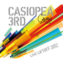 LIFTOFF 2012 -LIVE CD- Disc2/CASIOPEA 3rd