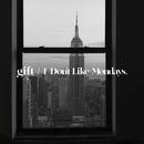 gift/I Don't Like Mondays.