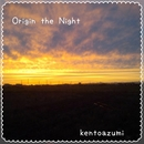 Origin the Night/kentoazumi