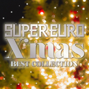 SUPER EURO X'mas BEST COLLECTION/V.A.