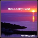 Miss Lonley Heart/kentoazumi