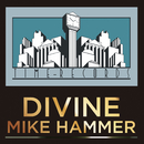 DIVINE/MIKE HAMMER