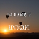 Balloon Goes Up/kentoazumi