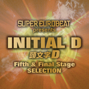 SUPER EUROBEAT presents INITIAL D Fifth & Final Stage SELECTION/V.A.