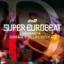 SUPER EUROBEAT presents 頭文字[イニシャル]D Dream Collection Vol.2  ~NON STOP REMIX~/V.A.