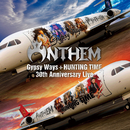 GYPSY WAYS + HUNTING TIME 30th Anniversary Live/ANTHEM