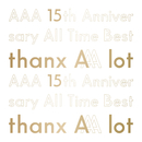AAA 15th Anniversary All Time Best -thanx AAA lot-/AAA