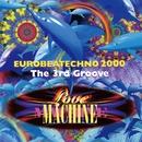 EUROBEATECHNO 2000 The 3rd GROOVE/LOVE MACHINE