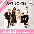 AAAファンが選ぶ恋愛ソングTOP10/AAA