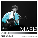 奇跡の夜 (2020.02.09.Live at Diamond Hall)/MASH