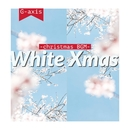 White Xmas~christmas BGM~/G-axis sound music
